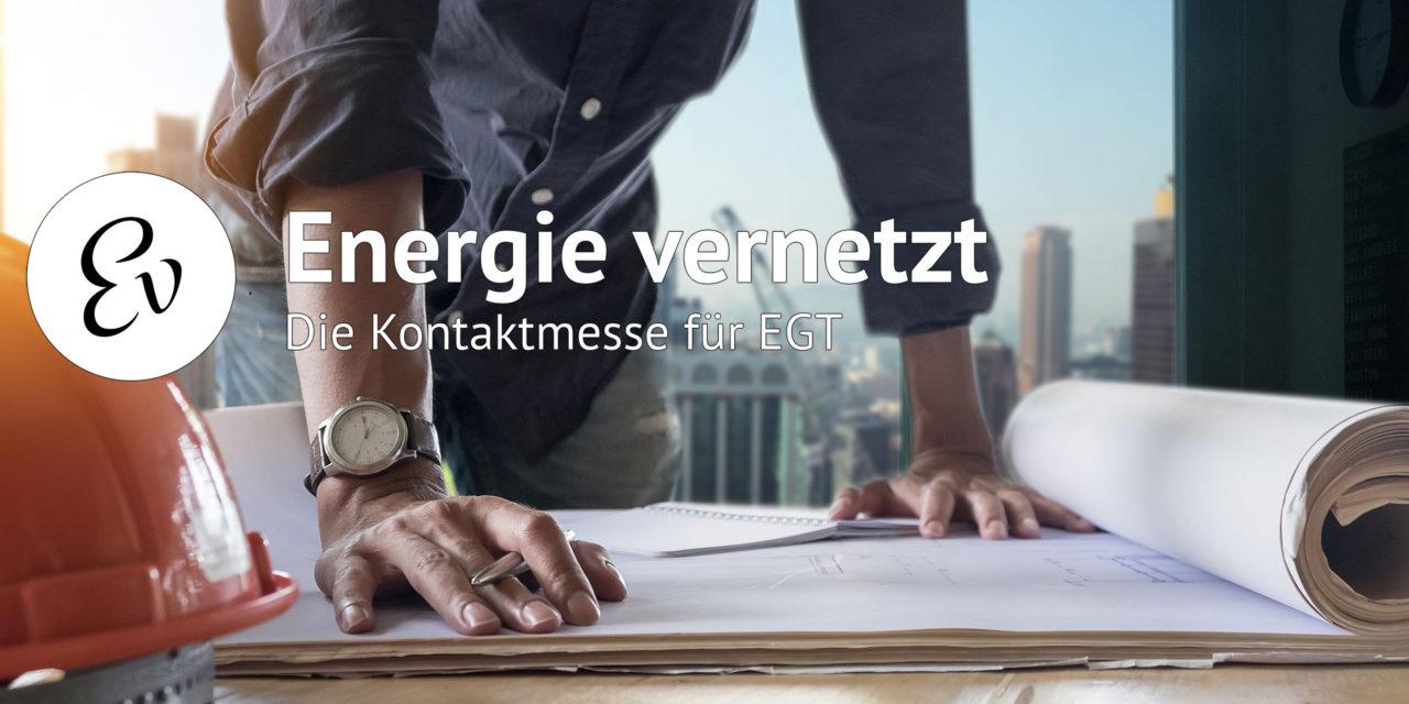 Energie vernetzt – die Kontaktmesse für EGT geht in die zweite Runde